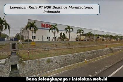 Lowongan Kerja PT NSK Bearing Manufacturing Indonesia April 2019