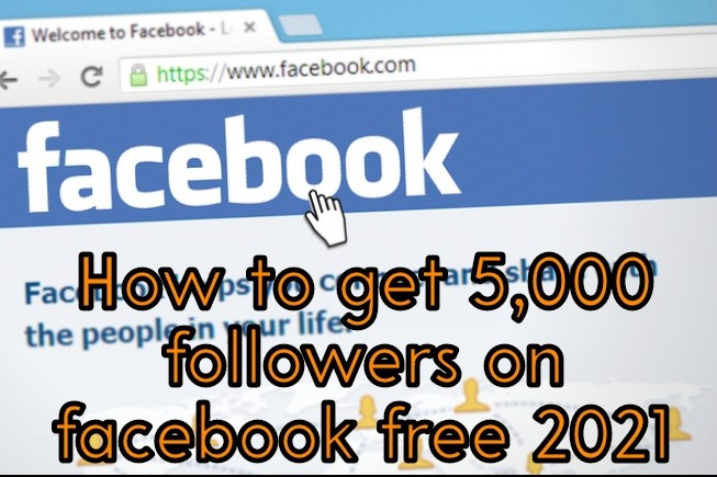 How to get 5,000 followers on facebook free 2021