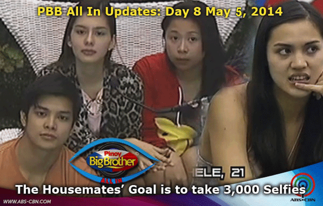 PBB All In Updates Day 8 May 5, 2014 The housemates' goal is to take 3,000 selfies