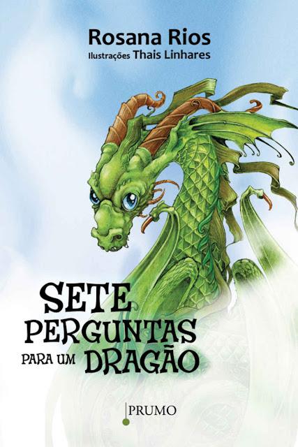 Sete Perguntas para um Dragão Rosana Rios