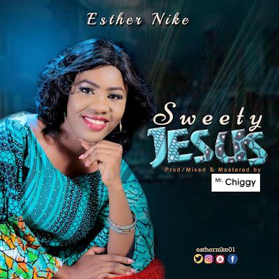 Esther Nike - Sweety Jesus Lyrics