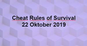 Link Download File Cheats Rules of Survival 21 Oktober 2019