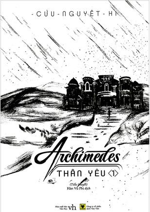 Truyện audio: Archimedes Thân Yêu- Cửu Nguyệt Hi