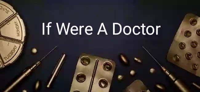 Essay on If Were A Doctor