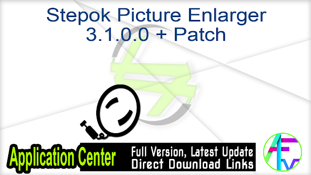 Stepok Picture Enlarger 3.1.0.0 + Patch