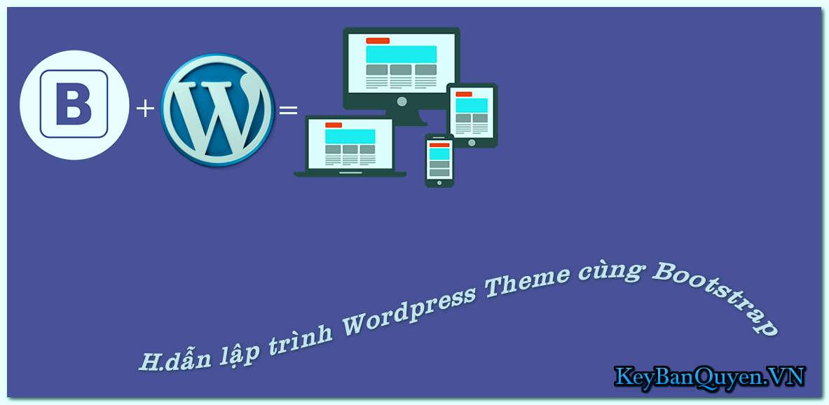 Hướng dẫn lập trình Wordpress Theme cùng Bootstrap .