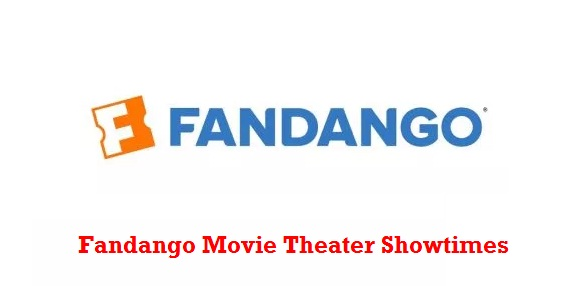 Fandango Movie Theater Showtimes