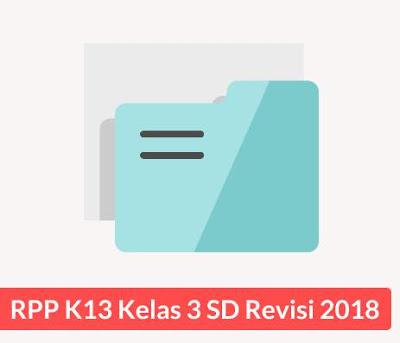 RPP Kelas 3 SD Kurikulum 2013 (K13) Revisi 2018 Lengkap