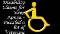 Disability Claims for Sleep Apnea – Puzzled a lot of Veterans - How to File a Claim for Sleep Apnea