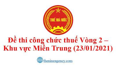 Đề thi Công chức thuế vòng 2 khu vực Miền Trung và Tây Nguyên (ngày 23/01/2021)