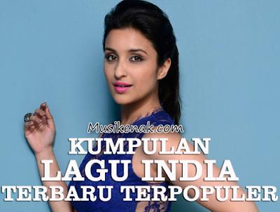Kumpulan Lagu india Terbaru Terpopuler