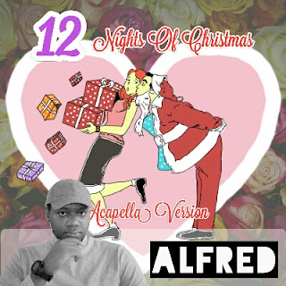 12 Nights Of Christmas (Acapella Version) : Rap Music Album By Alfred