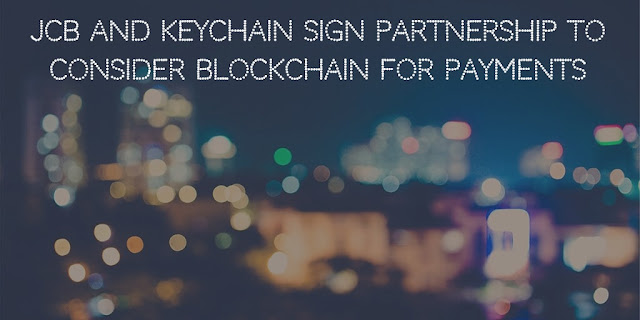 Japan's JCB and Keychain sign Partnership to consider Blockchain for Payments