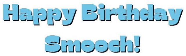 Happy Birthday Smooch ©BionicBasil®
