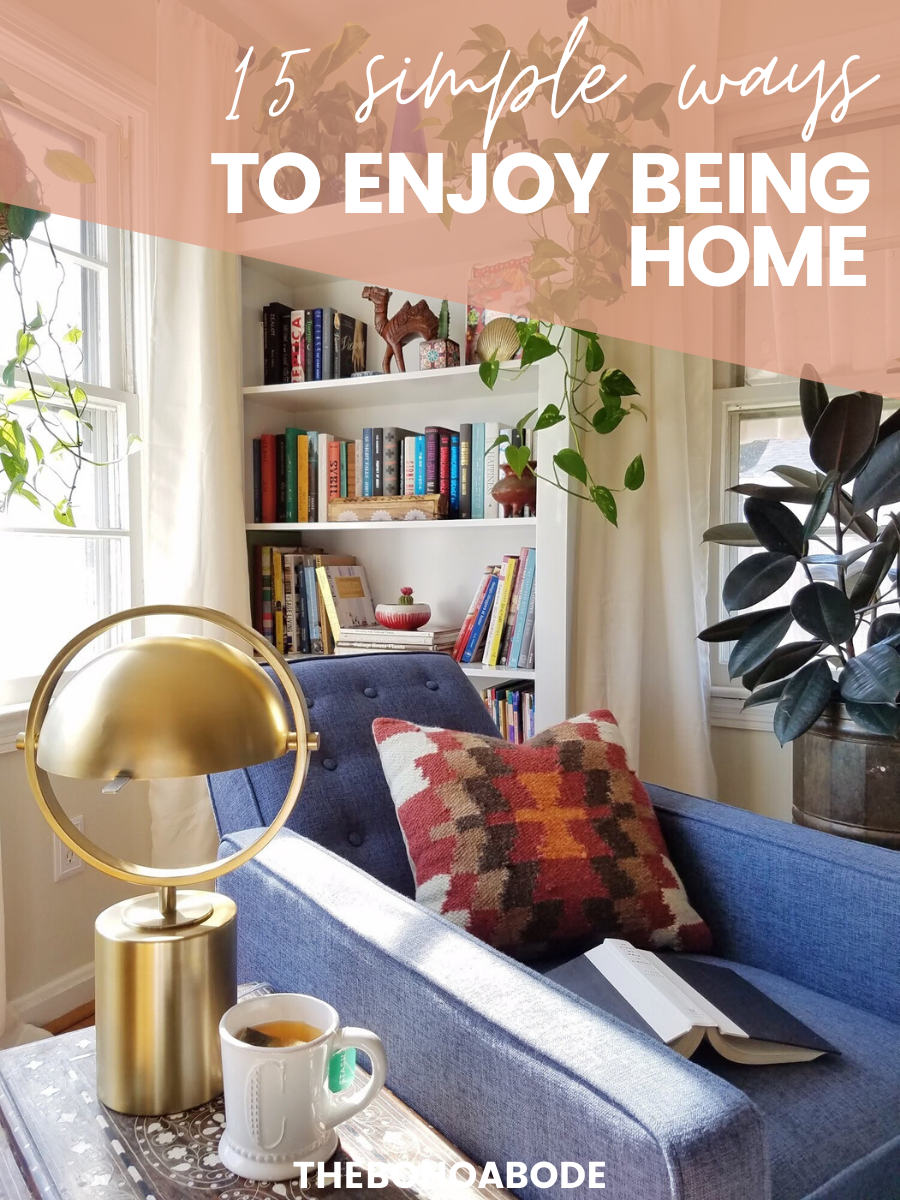 Pin These 15 Simple Ways To Enjoy Being Home  - TheBohoAbode