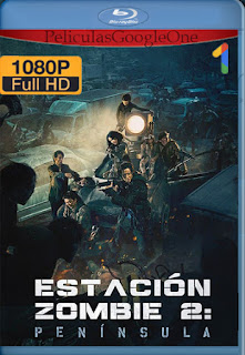Estacion Zombie 2: Peninsula (Train to Busan) (2020) [1080p BRrip] [Latino-Coreano] [LaPipiotaHD]
