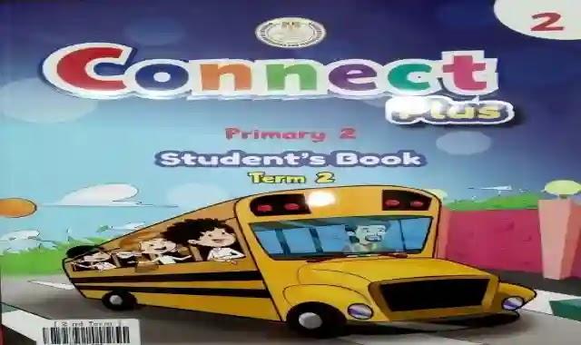 كتاب المدرسة فى اللغة الانجليزية كونكت بلس 2 الترم الثانى 2021 للصف الثانى الابتدائى connect plus 2 term 2