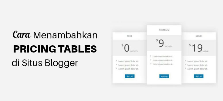 Cara Menambahkan Pricing Tables di Situs Blogger