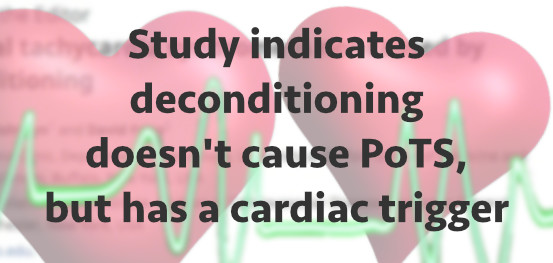 Study indicates deconditioning doesn't cause PoTS, but has a cardiac trigger