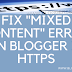 How To Fix Mixed Content Error Over HTTPS In Blogger