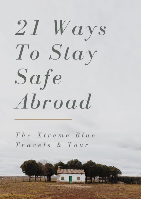 Tips On Ways To Stay Safe Abroad