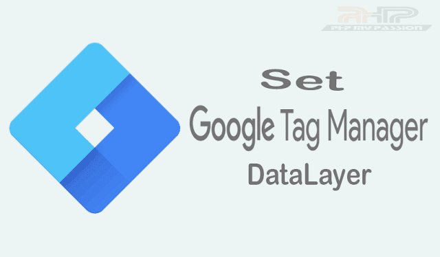 Google Tag Manager DataLayer || PhpMyPassion