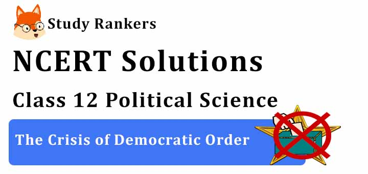 NCERT Solutions for Class 12 Political Science The Crisis of Democratic Order
