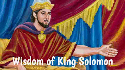 Wisdom of King Solomon, story of king Solomon and queen sheba