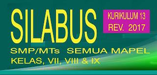 SILABUS SMP/MTs KURIKULUM 2013 SEMUA MAPEL EDISI REVISI 2017