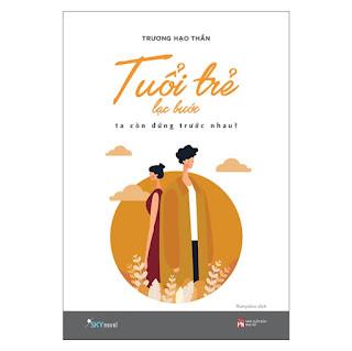 Tuổi Trẻ Lạc Bước - Ta Còn Đứng Trước Nhau? ebook PDF EPUB AWZ3 PRC MOBI