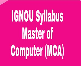 IGNOU SYLLABUS Master of Computer Applications (MCA) School of Computer
