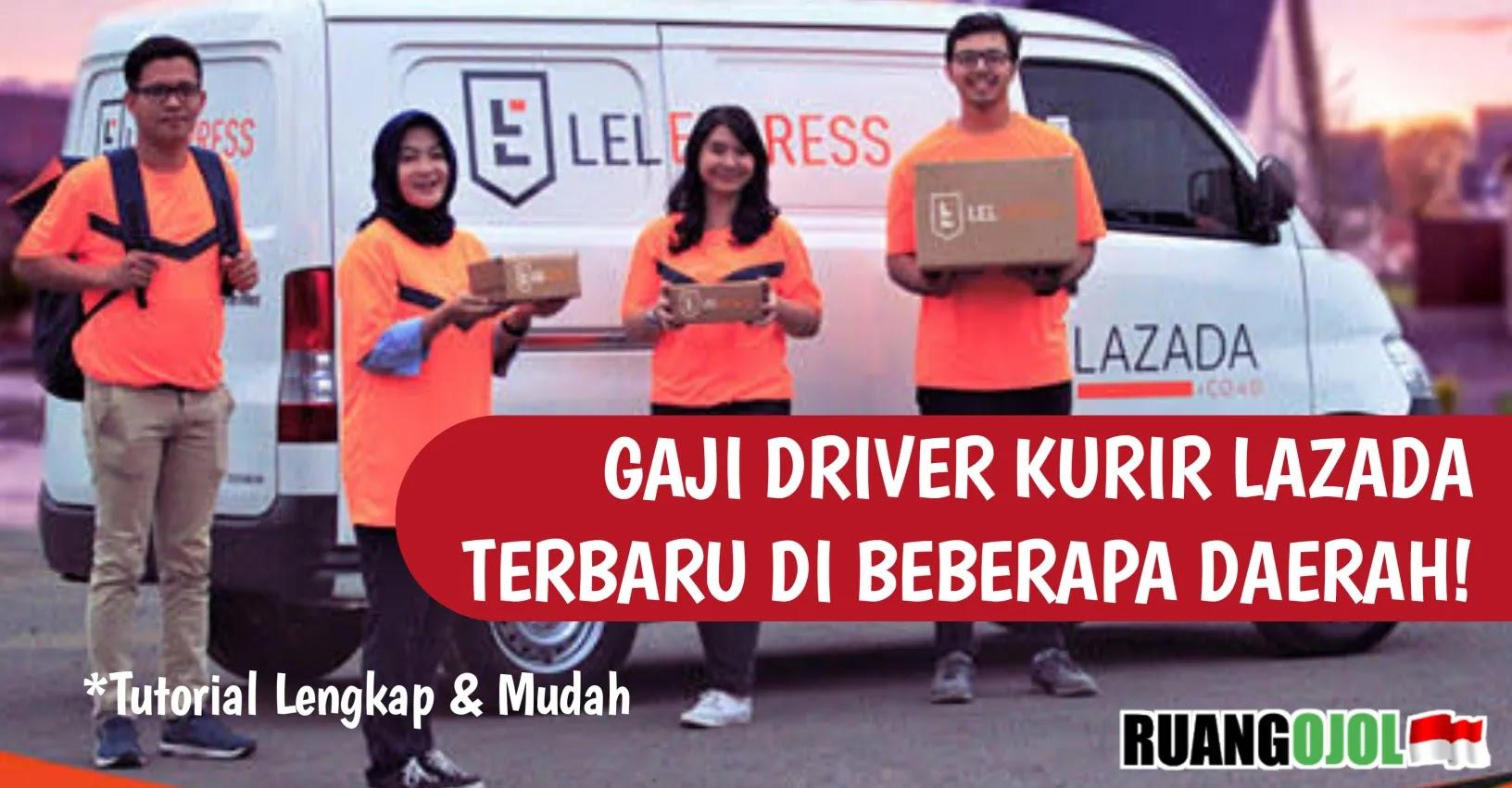 Gaji Driver Kurir Lazada Terbaru  di Beberapa Daerah!