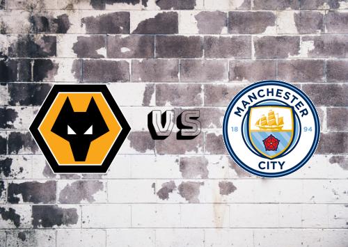 Wolverhampton Wanderers vs Manchester City  Resumen y Partido Completo