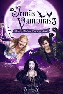 As Irmãs Vampiras 3: Viagem Para a Transilvânia - HDRip Dual Áudio