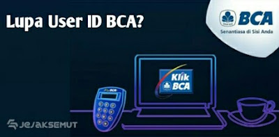 lupa user ID BCA internet Banking