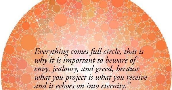 Come Full Circle Quotes: Inspirational Picture Quotes...: Karma