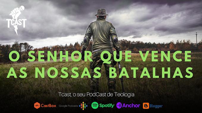 O SENHOR QUE VENCE AS NOSSAS BATALHAS #006