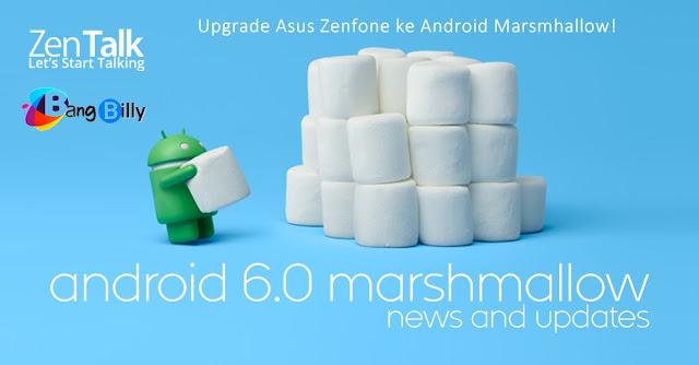 Cara Lengkap Upgrade Asus Zenfone ke Android Marsmhallow 6.0