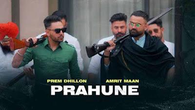 Prahune Song By Prem Dhillon & Amrit Maan