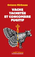 Octave Mirbeau Vache tachetée et concombre fugitif L'Arbre Vengeur