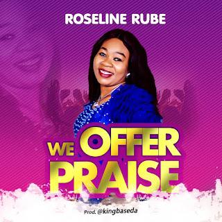 Download | Roseline Rube - We Offer Praise