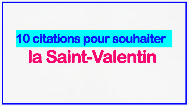 10 citations pour souhaiter la Saint-Valentin