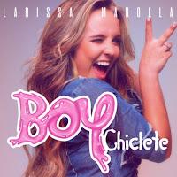 Baixar Boy Chiclete Larissa Manoela MP3 Gratis