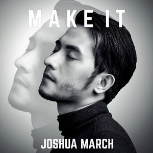 Joshua March - Make It