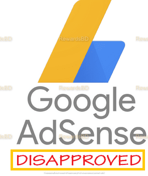 Five Top Reasons Why Google keeps rejecting your AdSense application (+ Actionable solutions)