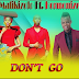 Download New Audio : Mafikizolo ft Harmonize - Don't Go { Official Audio }