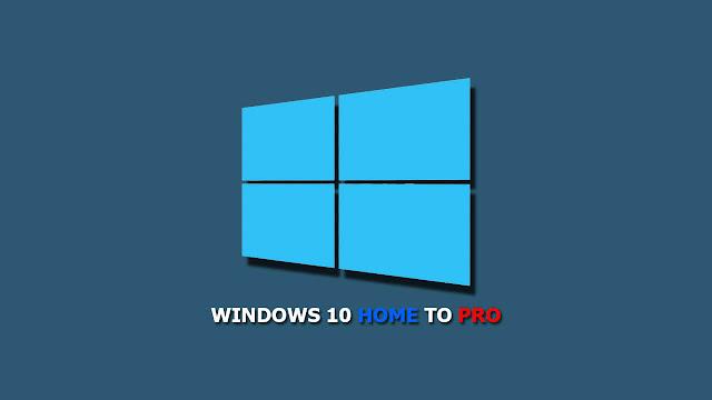 Cách nâng cấp Windows 10 Home lên Windows 10 Pro không cần cài lại Win