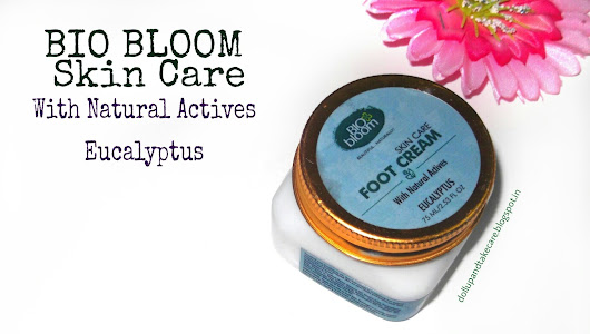 Say ' Yes ' to happy feet this winter with Bio Bloom Skin Care Foot Cream With Actives- Eucalyptus Review