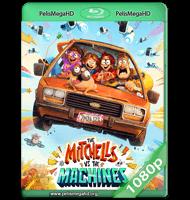 LA FAMILIA MITCHELL VS. LAS MÁQUINAS (2021) WEB-DL 1080P HD MKV ESPAÑOL LATINO