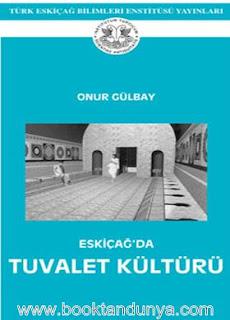 Onur Gülbay - Eskiçağ'da Tuvalet Kültürü